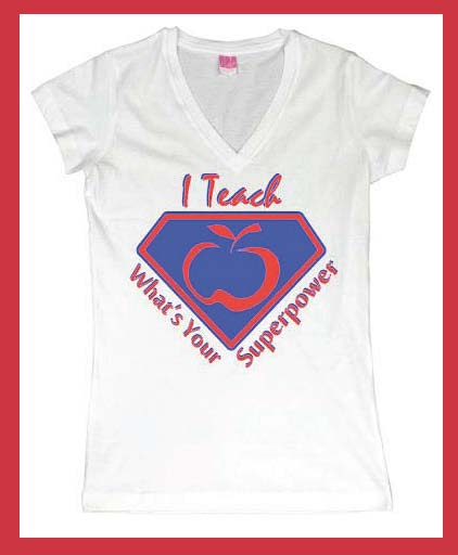 teacher superpower t shirt, teacher posters, free posters for the classroom, inspirational posters