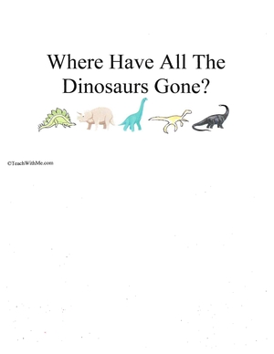 Booklet: Where Have All The Dinosaurs Gone?