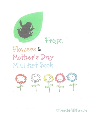 May Art Mini Book: Frogs, Flowers & Mother's Day