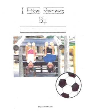 Easy Reader Booklet: I Like Recess
