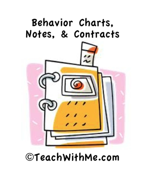 Behavior Charts, Notes, and Contracts