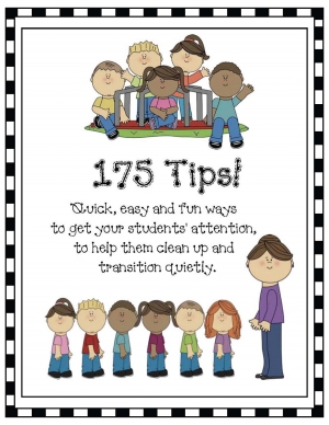 175 Tips: Getting Your Students Attention So You Can Transition