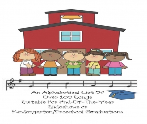 List Of 150 Songs For Slideshows or Kindergarten-Preschool Graduation